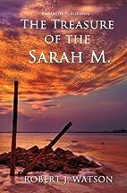 The Treasure of the Sarah M. by Robert J.…