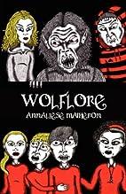 Wolflore by Annaliese Matheron