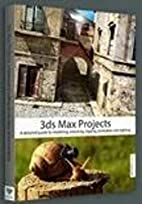 3DS Max Projects: A Detailed Guide to…
