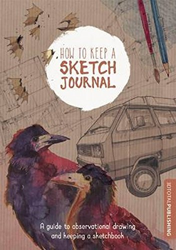 how-to-keep-a-sketch-journal-a-guide-to-observational-drawing-and-keeping-a-sketchbook