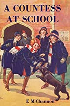 A Countess at School by E M Channon