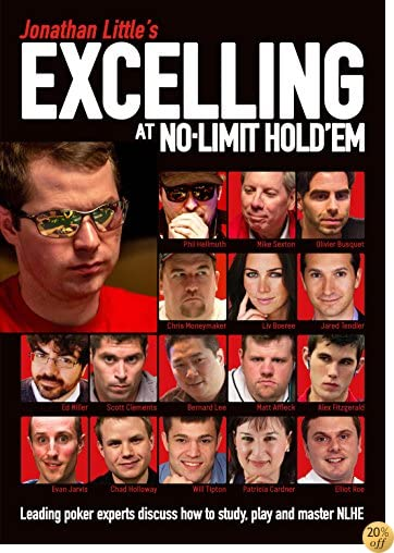 TJonathan Little's Excelling at No-Limit Hold'em: Leading Poker Experts Discuss How to Study, Play and Master NLHE
