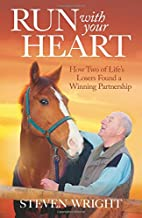 Run with Your Heart: How Two of Life's…