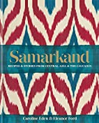 Samarkand: Recipes & Stories from Central…