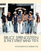 Bruce Springsteen and the E Street Band 1975…