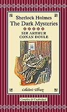 Sherlock Holmes: The Dark Mysteries by…