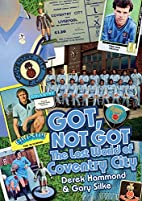 The Lost World of Coventry City (Got, Not…