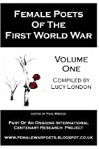 Female Poets of the First World War: Volume…