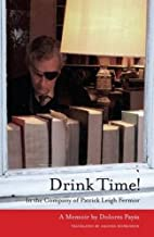 Drink Time!: In the Company of Patrick Leigh…