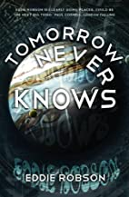 Tomorrow Never Knows by Eddie Robson
