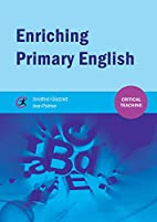 Enriching Primary English (Critical…