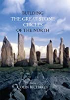 Building the Great Stone Circles of the…