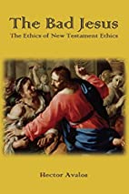The Bad Jesus: The Ethics of New Testament…