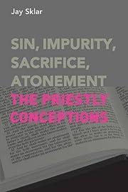 Sin, Impurity, Sacrifice, Atonement: The…