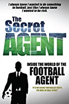 The Secret Agent: Inside of the World of the…