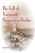 The Fall of Yarmouth Suspension Bridge: A…