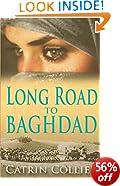 Long Road to Baghdad: 1 (Long Road to Baghdad Series)