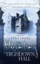 The Haunting of Highdown Hall by Shani…