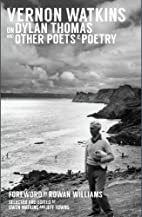 Vernon Watkins on Dylan Thomas and Other…