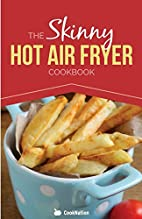 The Skinny Hot Air Fryer Cookbook…
