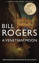 A Venetian Moon by Bill Rogers
