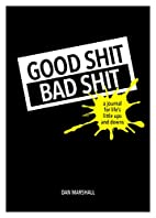 Good Shit, Bad Shit: A Journal for Life's…