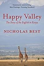 Happy Valley by Nicholas Best