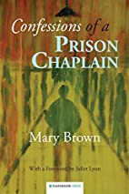 Confessions of a Prison Chaplain by Mary…