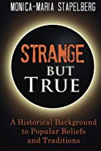 Strange but True: A Historical Background to…