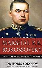 Marshal K.K. Rokossovsky: The Red…