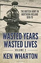 Wasted Years Wasted Lives: Volume 2: The…