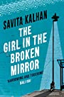 The Girl in the Broken Mirror - savita kalhan (author)