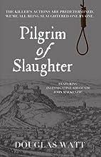 Pilgrim of Slaughter (John MacKenzie Series)…