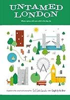 Untamed London : Where nature still runs…