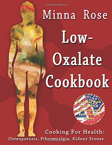low-oxalate-cookbook-osteoporosis-fibromyalgia-kidney-stones-cooking-for-health-volume-1