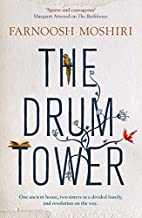 The Drum Tower by Farnoosh Moshiri