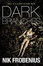 Dark Branches by Nik Frobenius