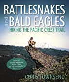 Rattlesnakes and Bald Eagles : Hiking the…