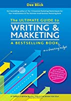 The Ultimate Guide to Writing and Marketing…