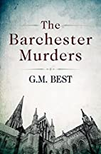 The Barchester Murders by G. M. Best