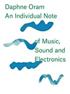 Daphne Oram: An Individual Note of Music,…