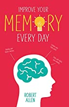 Improve Your Memory Every Day by Robert…