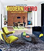 Modern Retro: From Rustic to Urban, Classic…