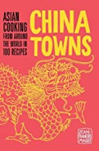 China Towns: Asian Cooking from Around the…