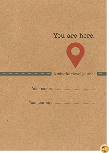 TYou Are Here: A Mindful Travel Journal