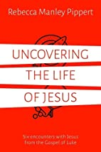 Uncovering the Life of Jesus by Rebecca…