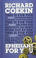 Ephesians For You by Richard Coekin