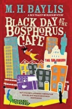 Black Day at the Bosphorus Cafe by M.H.…