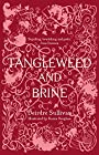 Tangleweed and Brine - Karen Vaughan (illustrator) Deirdre Sullivan