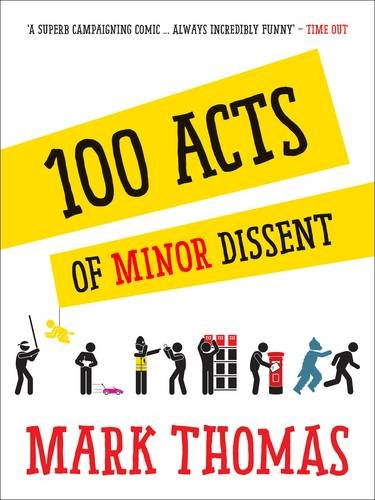 Cover of 100 Acts of Minor Dissent by Mark Thomas